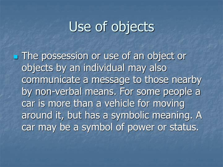 Use of objects