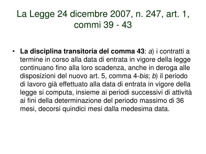 La Legge 24 dicembre 2007, n. 247, art. 1, commi 39 - 43