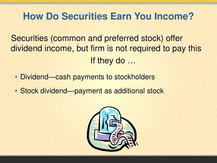 How Do Securities Earn You Income?