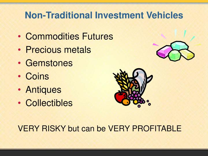 Non-Traditional Investment Vehicles