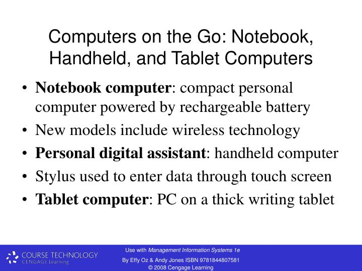 Computers on the Go: Notebook, Handheld, and Tablet Computers