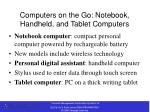 computers on the go notebook handheld and tablet computers