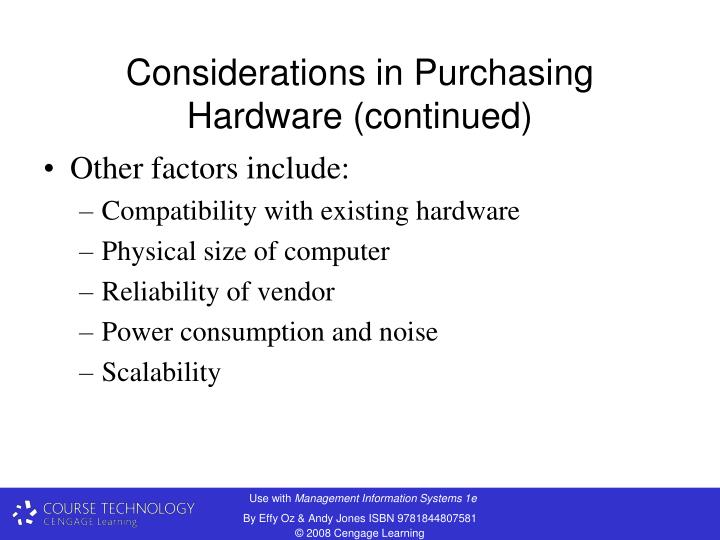 Considerations in Purchasing Hardware (continued)