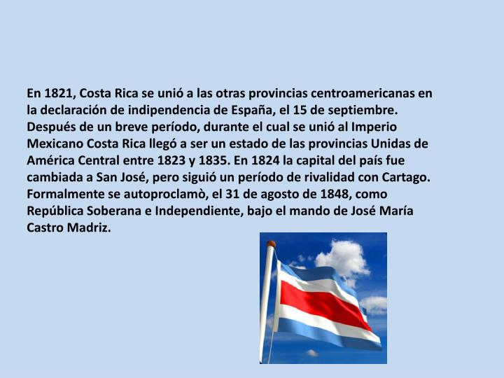 En 1821, Costa Rica se