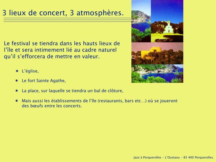 3 lieux de concert, 3 atmosphères.