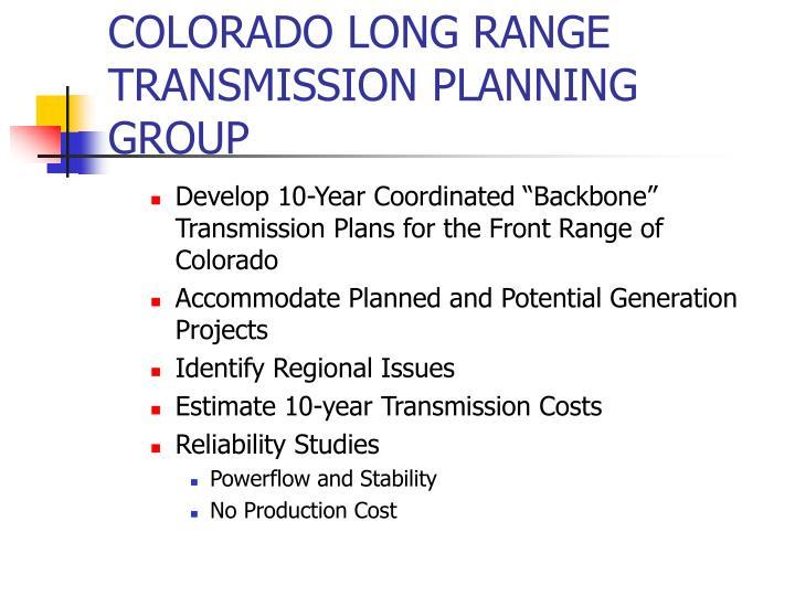COLORADO LONG RANGE TRANSMISSION PLANNING GROUP