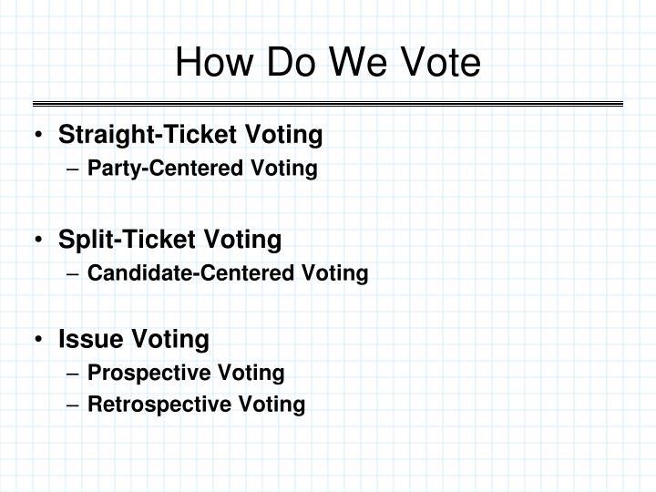 How Do We Vote