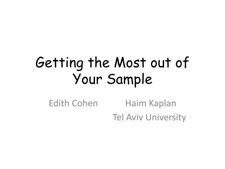 Getting the most out of your sample