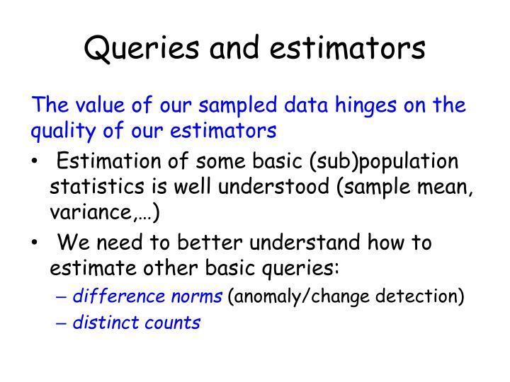 Queries and estimators