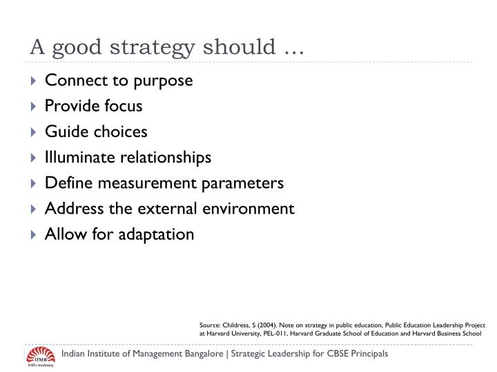 A good strategy should …