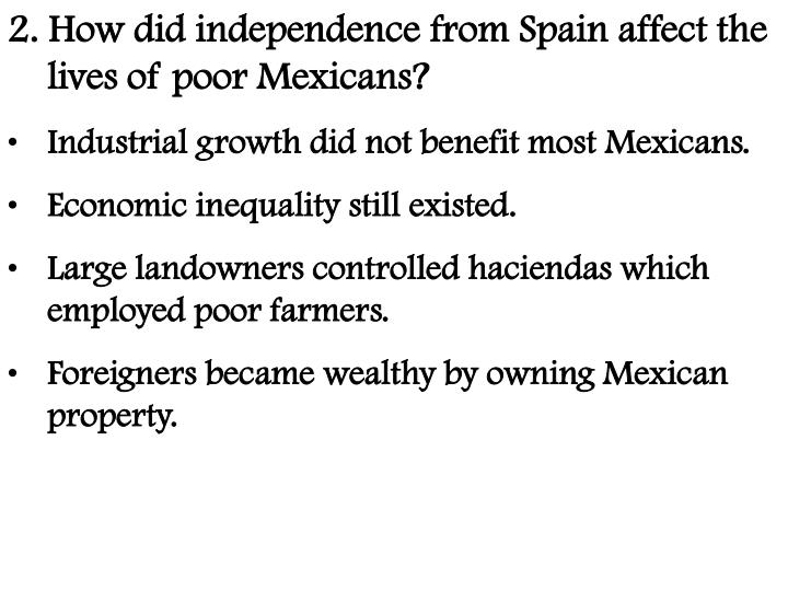2. How did independence from Spain affect the lives of poor Mexicans?