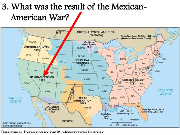 3. What was the result of the Mexican-American War?