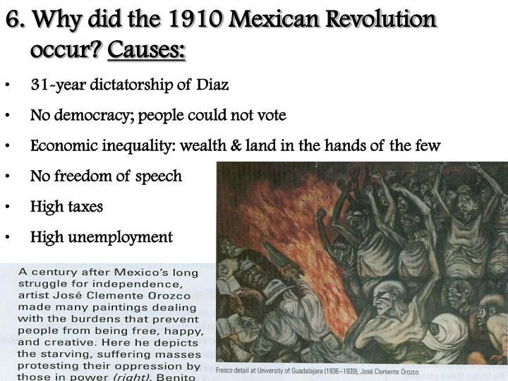 6. Why did the 1910 Mexican Revolution occur?