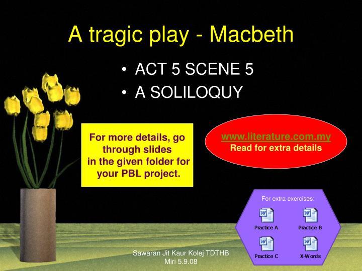 A tragic play - Macbeth