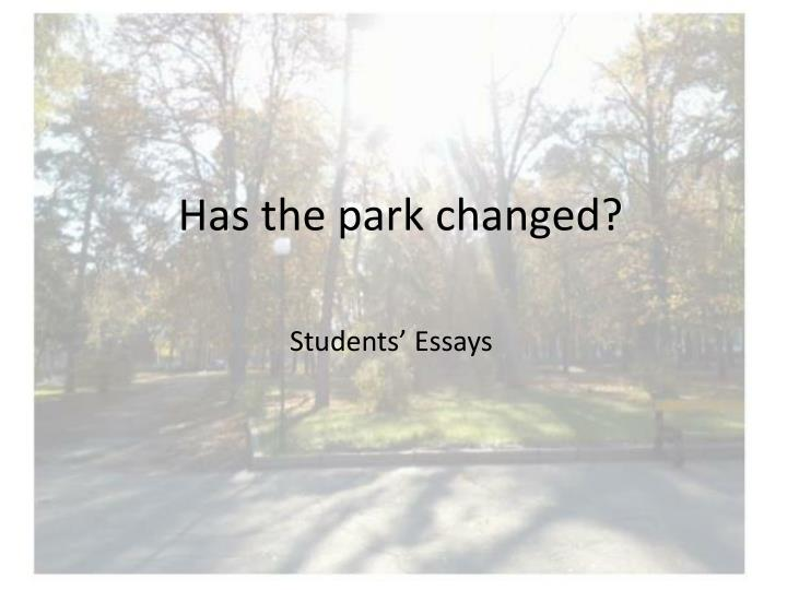 Has the park changed?