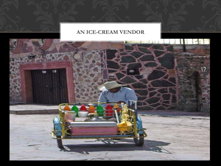 An ice-cream vendor