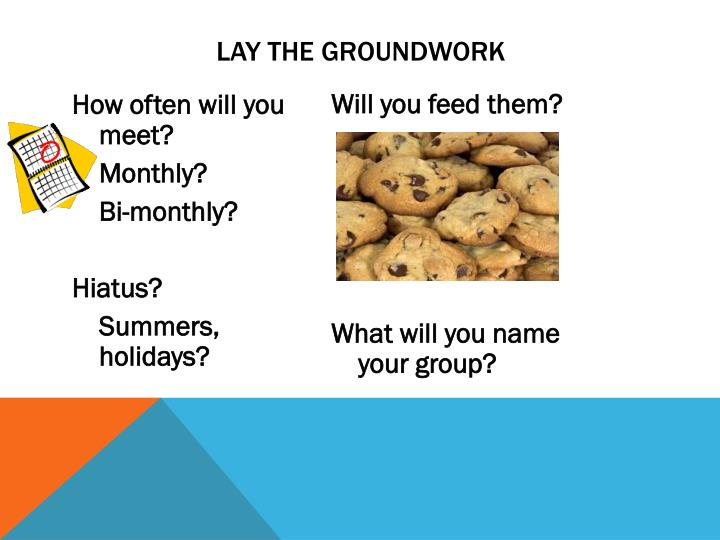 Lay the groundwork