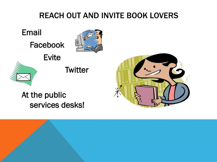 Reach out and invite book lovers