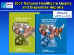 2007 national healthcare quality and disparities reports