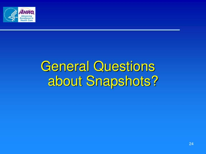General Questions about Snapshots?