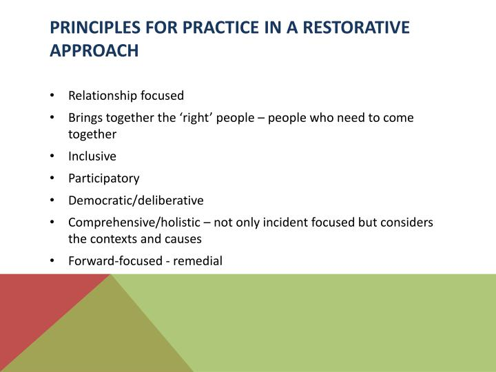 PRINCIPLES FOR PRACTICE IN A RESTORATIVE APPROACH