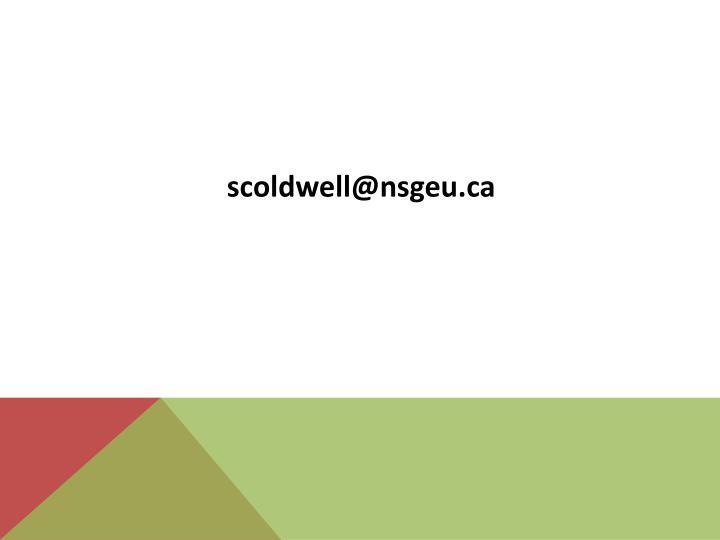 scoldwell@nsgeu.ca