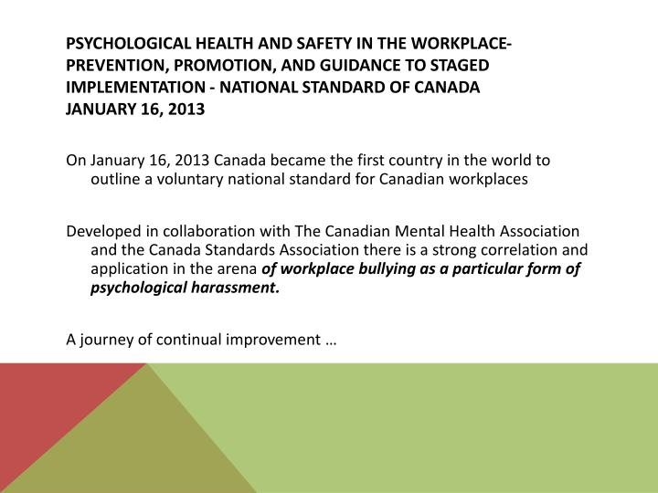 Psychological health and safety in the workplace- prevention, promotion, and guidance to staged implementation - national Standard of Canada