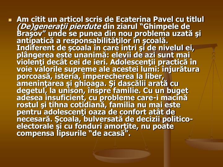 Am citit un articol scris de Ecaterina Pavel cu titlul