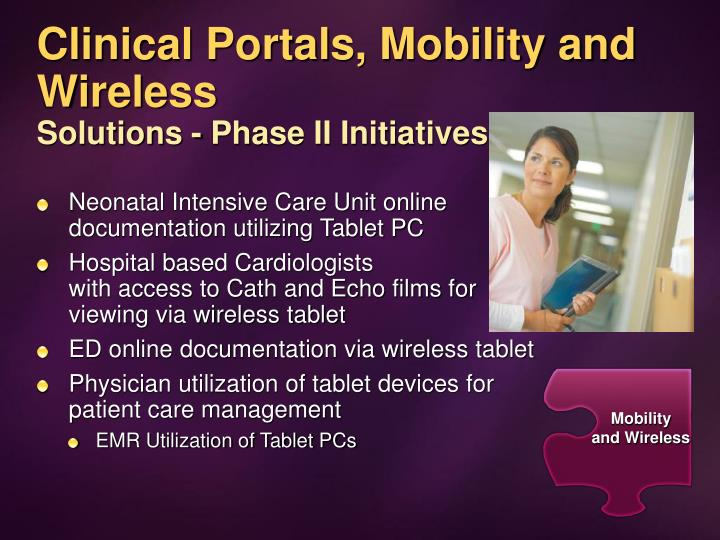 Clinical Portals, Mobility and Wireless