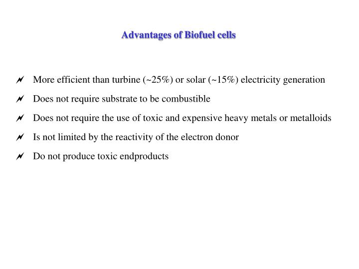 Advantages of Biofuel cells