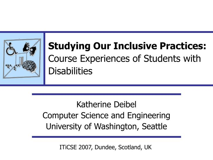 Studying our inclusive practices course experiences of students with disabilities