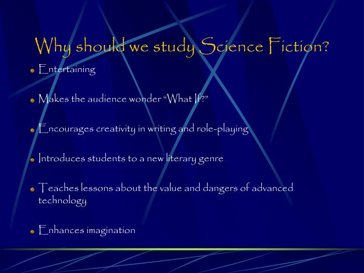 Why should we study Science Fiction?