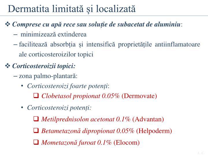 Dermatita limitată și localizată