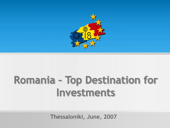 Romania – Top Destination for Investments