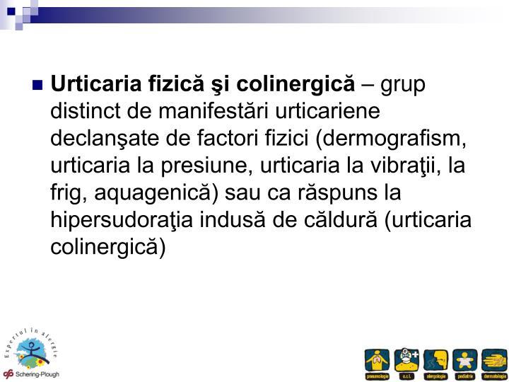 Urticaria fizic i colinergic
