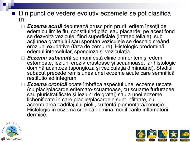 Din punct de vedere evolutiv eczemele se pot clasifica în