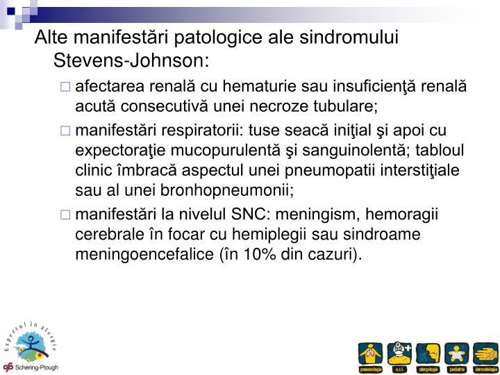Alte manifestri patologice ale sindromului Stevens-Johnson: