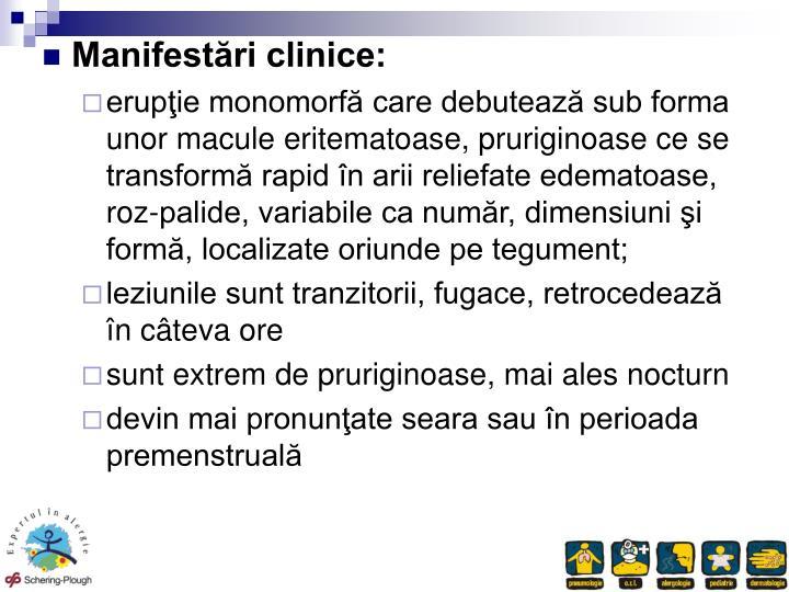 Manifestări clinice: