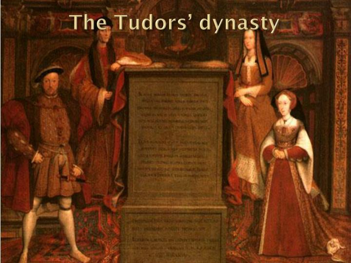 The Tudors' dynasty