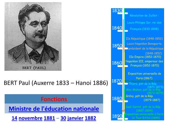 BERT Paul (Auxerre 1833 – Hanoi 1886)
