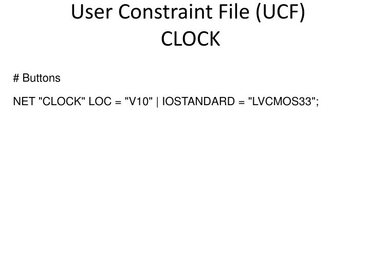User Constraint File (UCF)