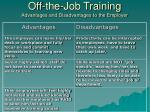 PPT - On-the-Job Training Advantages and Disadvantages to ...
