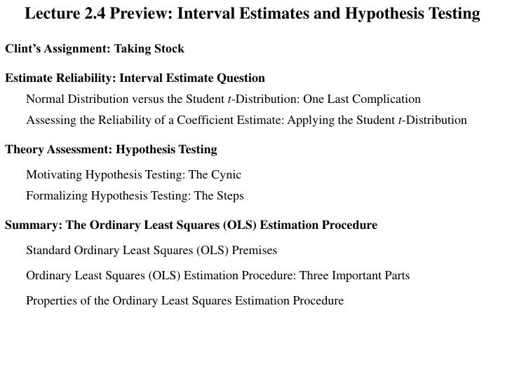 Lecture 2.4 Preview: Interval Estimates and Hypothesis Testing