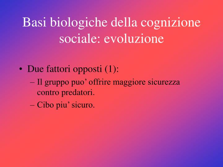 Basi biologiche della cognizione sociale: evoluzione