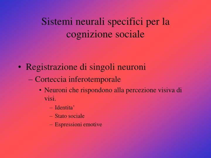 Sistemi neurali specifici per la cognizione sociale
