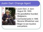 justin dart change agent