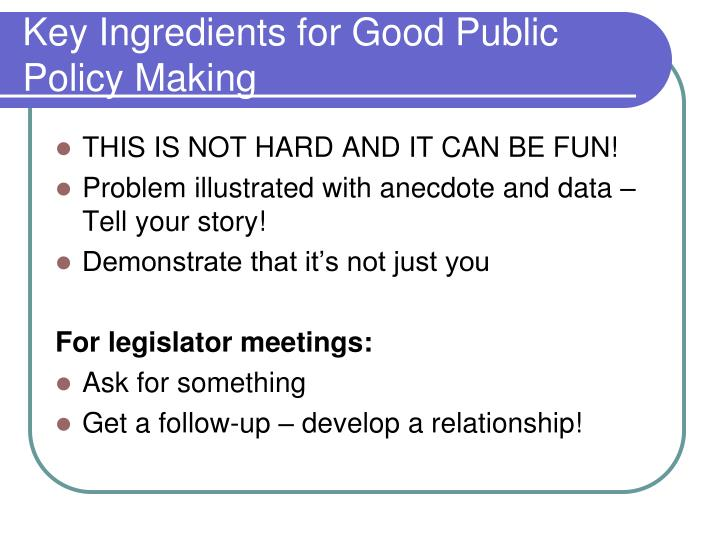 Key Ingredients for Good Public Policy Making