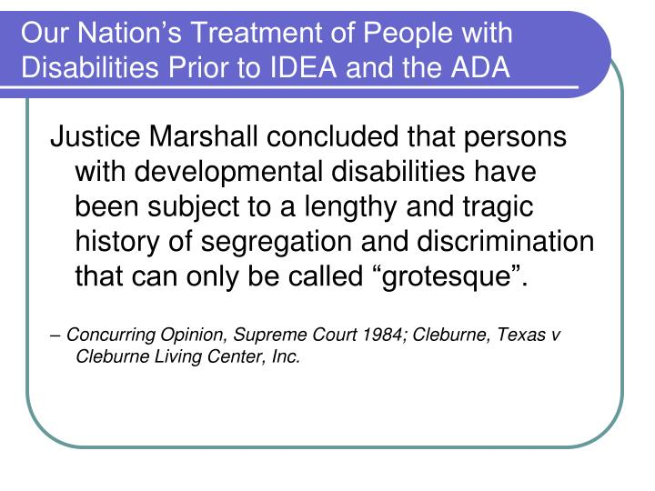 Our Nation's Treatment of People with Disabilities Prior to IDEA and the ADA