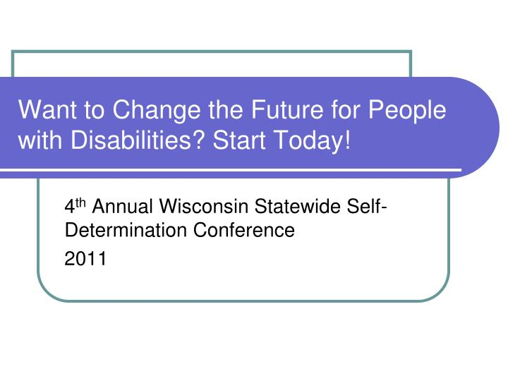 Want to change the future for people with disabilities start today