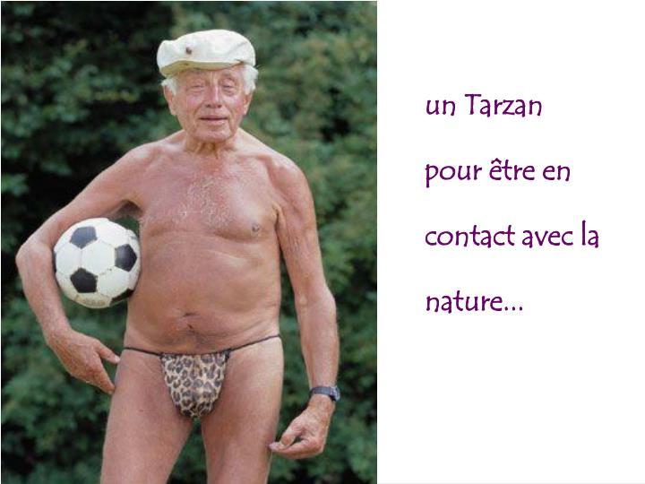 un Tarzan pour être en contact avec la nature...
